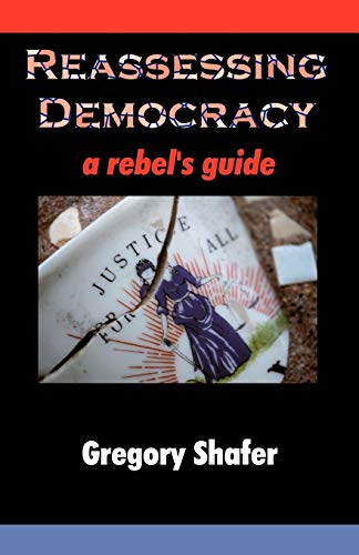 Reassessing Democracy By Gregory Shafer