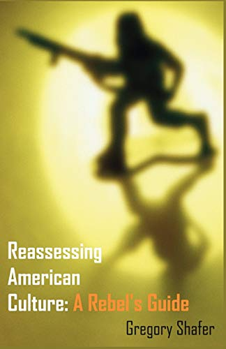 Reassessing American Culture By Gregory Shafer