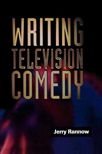 Writing Television Comedy by Jerry Rannow
