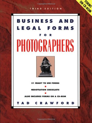 Business and Legal Forms for Photographers (Business & Legal Forms for Photographers) By Tad Crawford