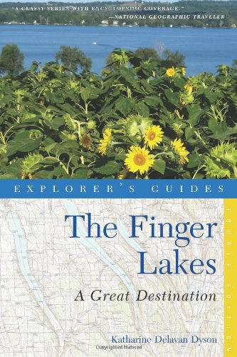 Explorer's Guide Finger Lakes: A Great Destination By Katharine Delavan Dyson