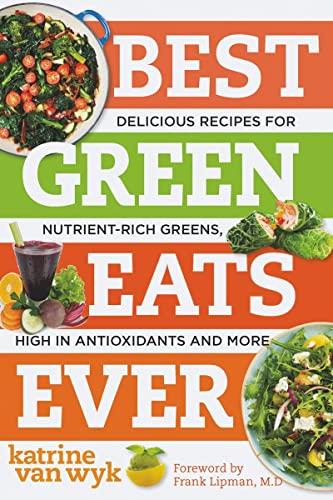 Best Green Eats Ever By Katrine Van Wyk