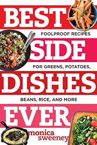 Best Side Dishes Ever By Monica Sweeney (Countryman)