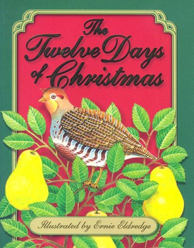 The Twelve Days of Christmas By Ernie Eldredge