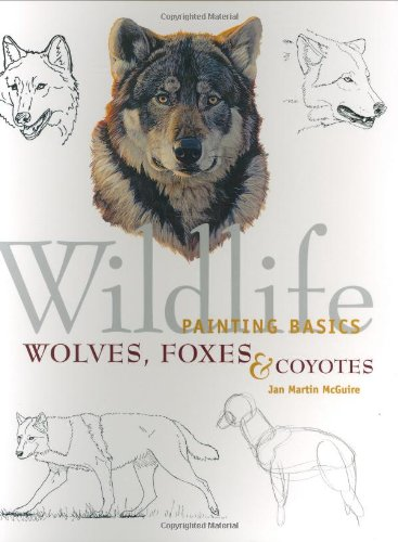 Wolves, Coyotes and Foxes By Jan Martin McGuire