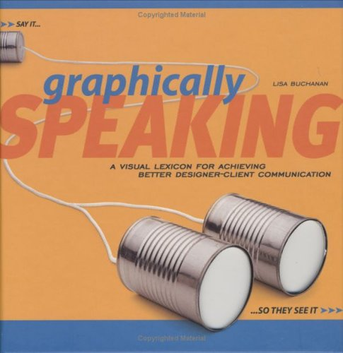 Graphically Speaking By Lisa Buchanan