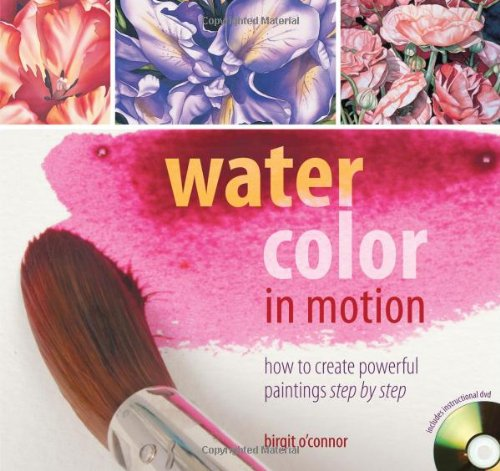 Watercolor in Motion By Birgit O'Connor
