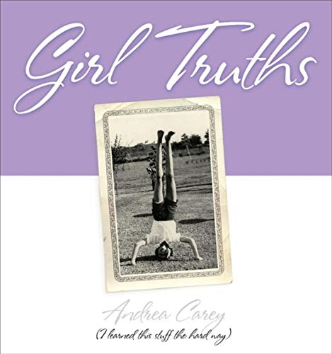 Girl Truths By Andrea Carey