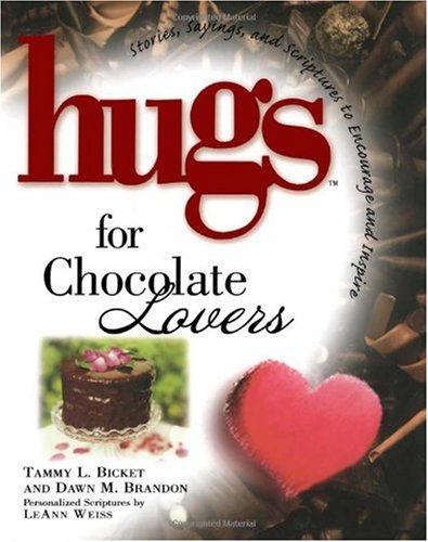 Hugs for Chocolate Lovers By Tammy L Bicket