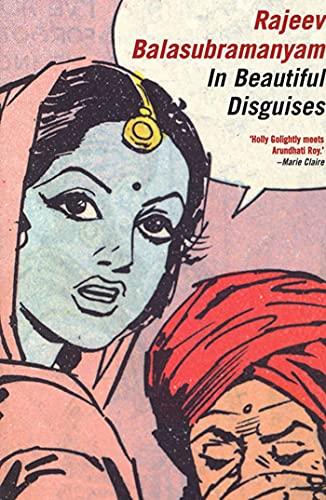 In Beautiful Disguises By Rajeev Balasubramanyam