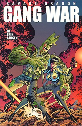 Savage Dragon Volume 6: Gang War By Erik Larson