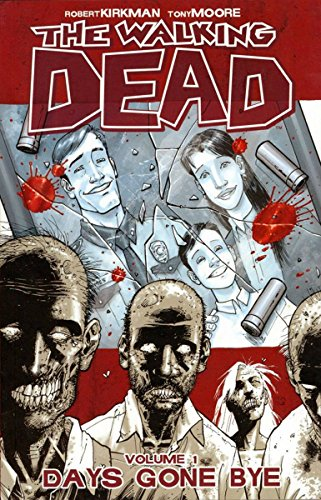 The Walking Dead Volume 1: Days Gone Bye (Walking Dead (6 Stories)) By Robert Kirkman