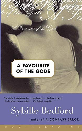 A Favorite of the Gods: A Novel by Sybille Bedford
