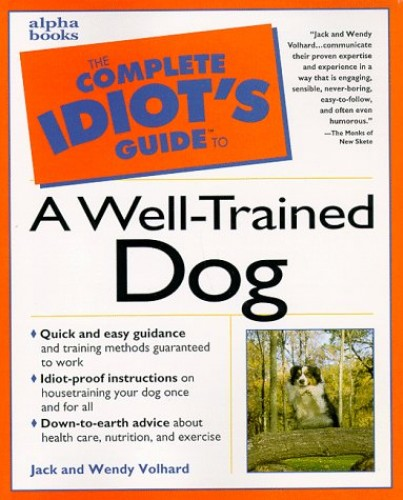 The Complete Idiot's Guide to a Well-trained Dog By Jack Volhard