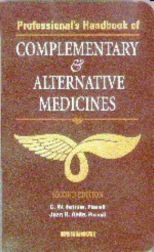 Professional's Handbook of Complementary and Alternative Medicines By Charles W. Fetrow