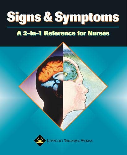 Signs and Symptoms: A 2-in-1 Reference for Nurses By Springhouse