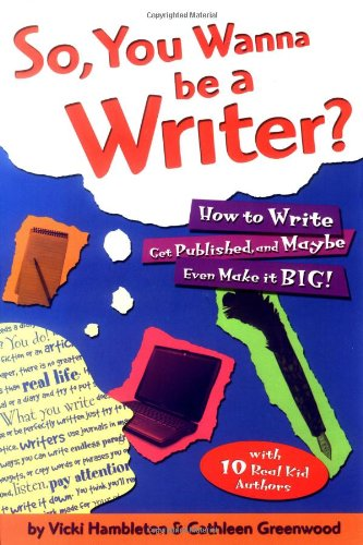 So, You Wanna be a Writer? By Vicki Hambleton