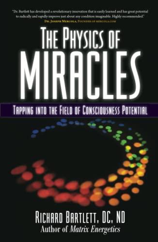 The Physics of Miracles By Richard Bartlett (Richard Bartlett)
