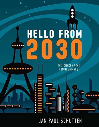 Hello from 2030 By Jan Paul Schutten