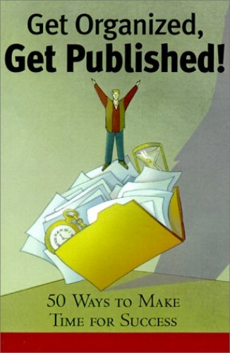Get Organized, Get Published By Don Aslett