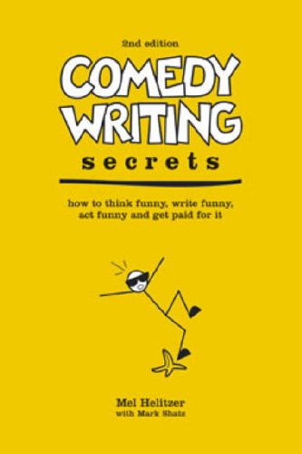 Comedy Writing Secrets: How to Think Funny, Write ... by Helitzer, Mel Paperback