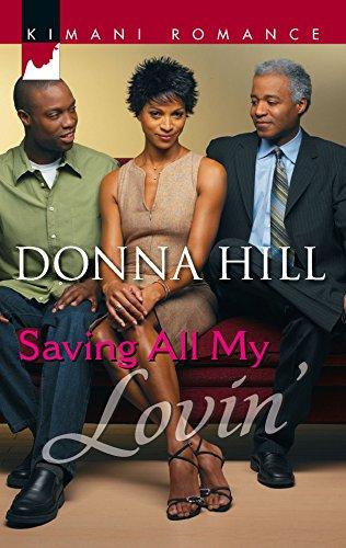 Saving All My Lovin' By Donna Hill