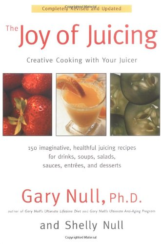 Joy of Juicing By Gary Null, Ph.D. (Gary Null)
