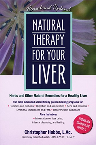 Natural Therapy for Your Liver By Christopher Hobbs