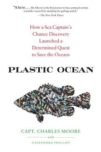 Plastic Ocean By Capt Charles Moore