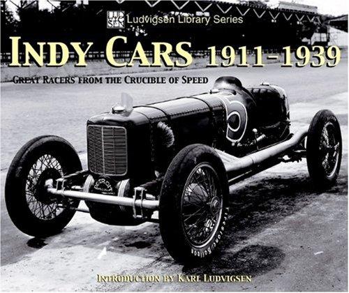 Indy Cars 1911-1939 By Karl Ludvigsen