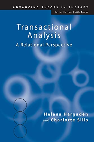 Transactional Analysis: A Relational Perspective (Advancing Theory in Therapy) By Helena Hargaden