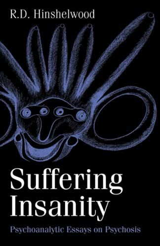 Suffering Insanity By R. D. Hinshelwood