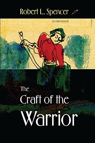 The Craft of the Warrior By Robert L. Spencer