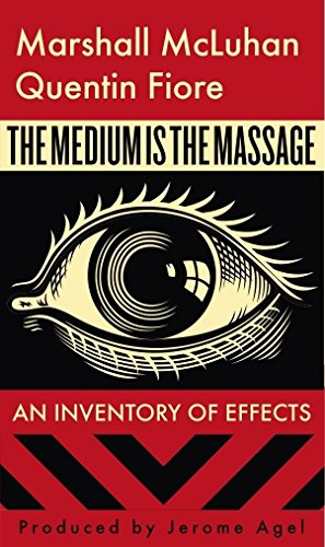 The Medium is the Massage By Marshall McLuhan