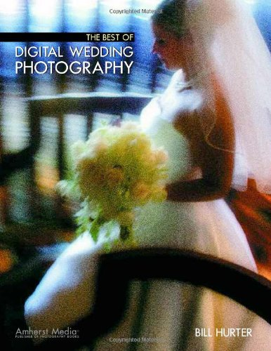 The Best Of Digital Wedding Photography By Bill Hurter