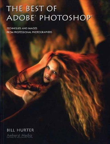 The Best Of Adobe Photoshop By Bill Hurter