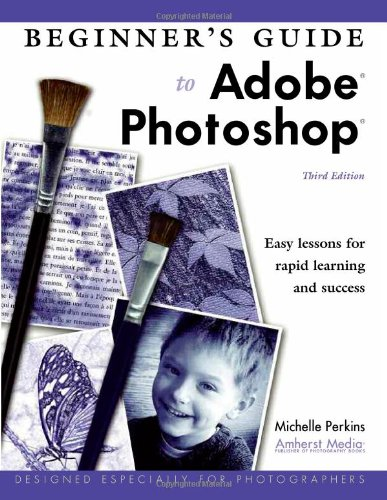 Beginner's Guide To Adobe Photoshop by Michelle Perkins