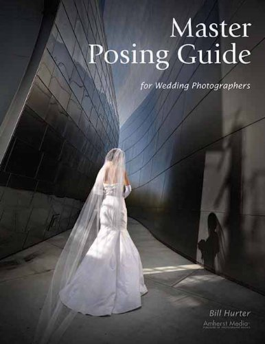 Master Posing Guide For Wedding Photographers By Bill Hurter