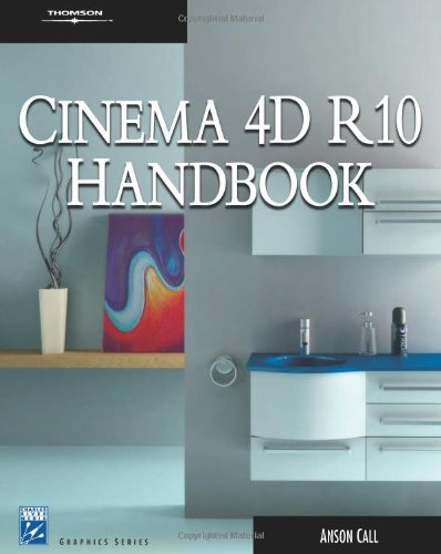 Cinema 4D 10 Handbook (Graphics Series) By Anson Call