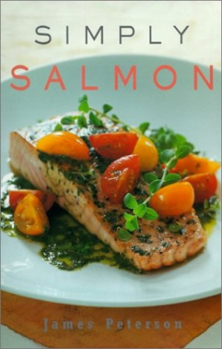 Simply Salmon By James Peterson