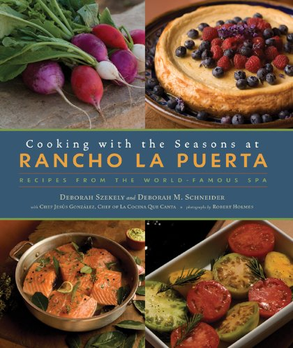Cooking with the Seasons at Rancho La By Deborah Et a Szekely