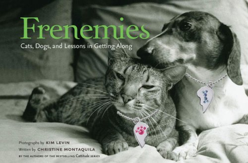 Frenemies: Cats, Dogs, and Lessons in Getting Along by Christine Montaquila