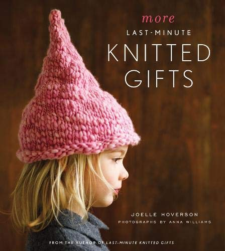 More Last Minute Knitted Gifts By Joelle Hoverson