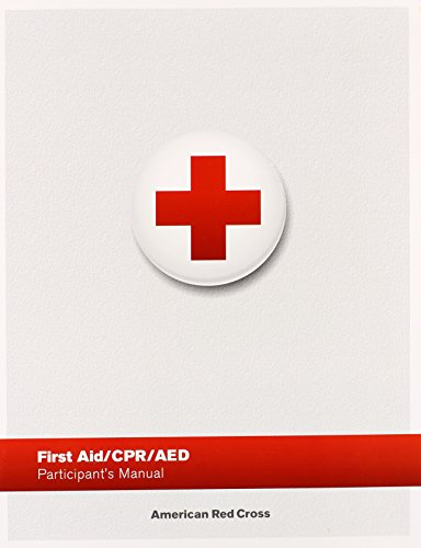 First Aid/ CPR/ AED Participant's Manual By American Red Cross