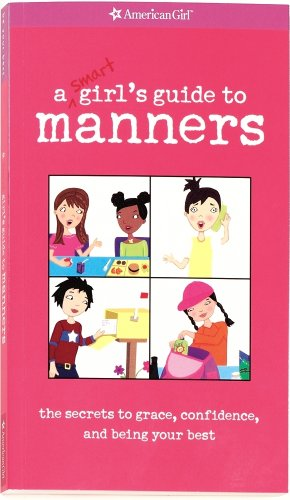 A Smart Girl's Guide to Manners By Nancy Holyoke
