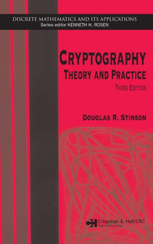 Cryptography: Theory and Practice, Third Edition by Douglas R. Stinson (University of Waterloo, Ontario, Canada)