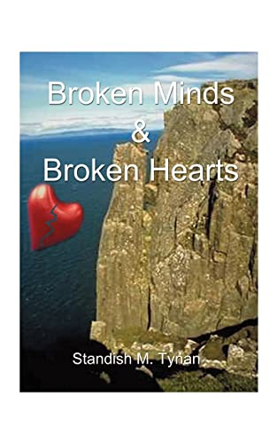 Broken Minds and Broken Hearts By Standish M. Tynan