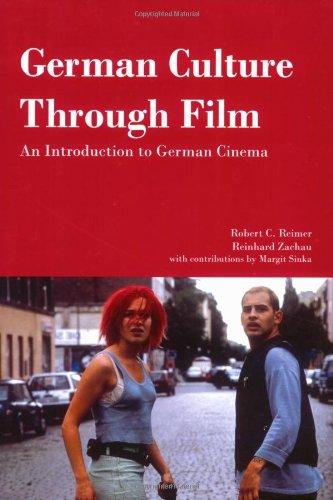 German Culture Through Film By Robert C. Reimer