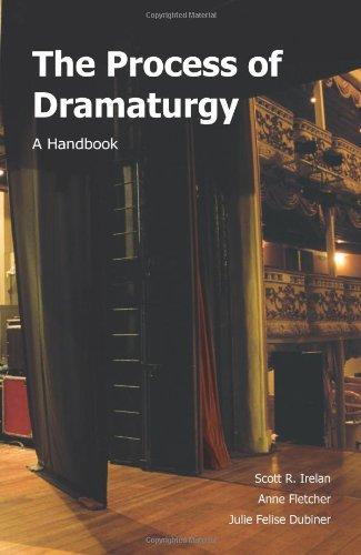 The Process of Dramaturgy: A Handbook By Scott R. Irelan