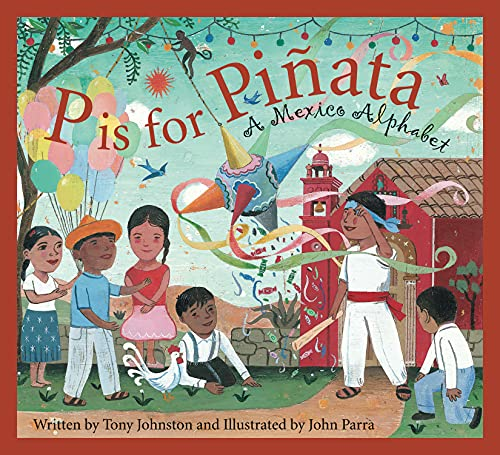 P Is for Pinata: A Mexico Alphabet by Tony Johnston (lecturer at West Highland College UHI.)